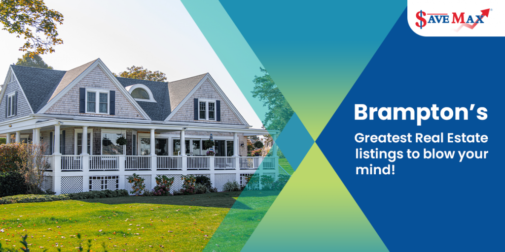 Brampton's greatest real estate listings to blow your mind!