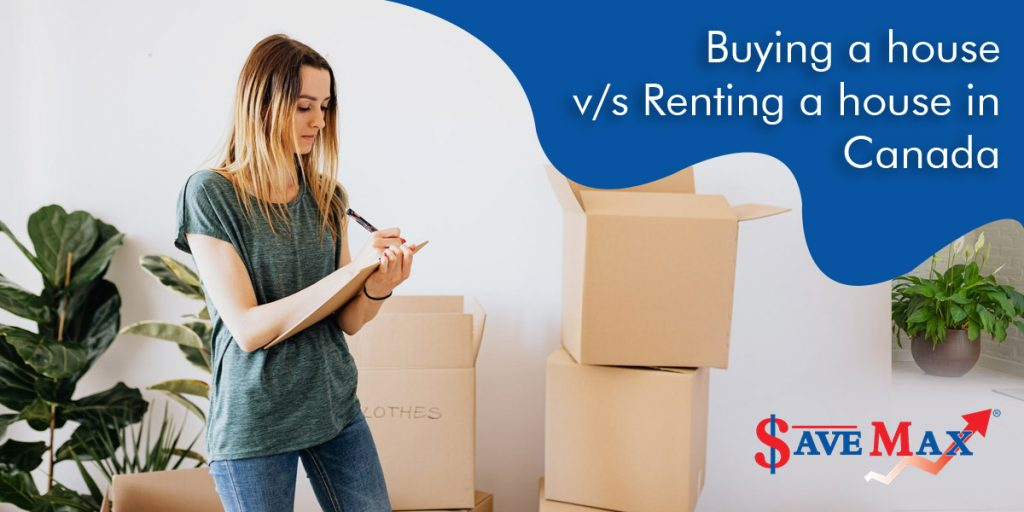 Buying or Renting House in Canada